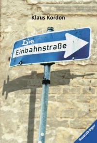 """Cover des Buches """"Die Einbahnstraße"""" von Klaus Kordon."""